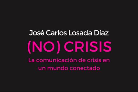 Portada del Libro de José Carlos: (No) Crisis: La comunicación de crisis en un mundo conectado