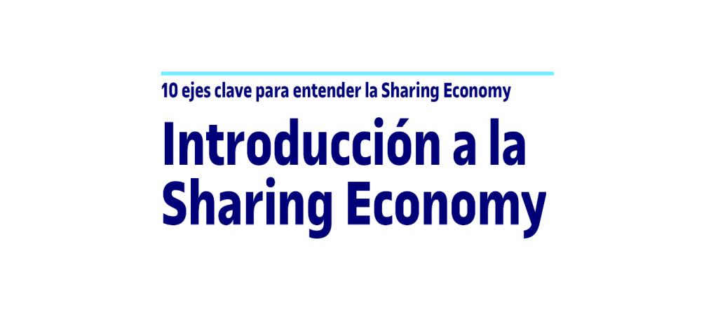 10 ejes clave para entender la Sharing Economy