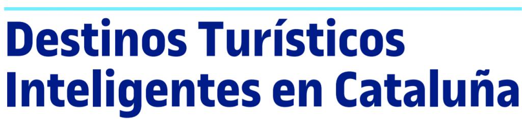 Destinos Turísticos Inteligentes en Cataluña