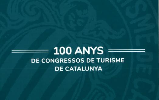 """""""100 anys de congressos de Turisme de Catalunya"""", una visió històrica de l'evolució del sector"""