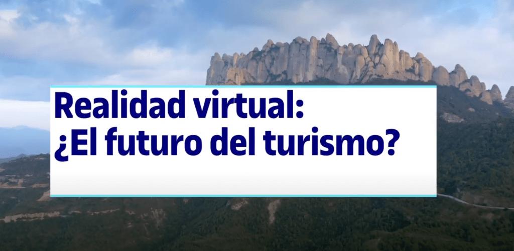 Realidad virtual: ¿El futuro del turismo?