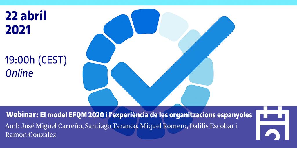 Webinar: El model EFQM 2020 i l'experiència de les organitzacions espanyoles