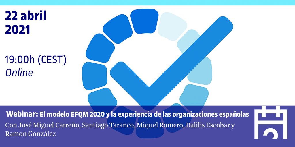 Webinar: El modelo EFQM 2020 y la experiencia de las organizaciones españolas