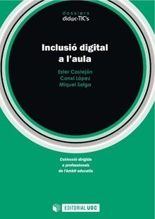 """'Inclusión digital en el aula' demuestra que """"nunca hemos tenido tantas herramientas a nuestro alcance para universalizar el aprendizaje"""""""