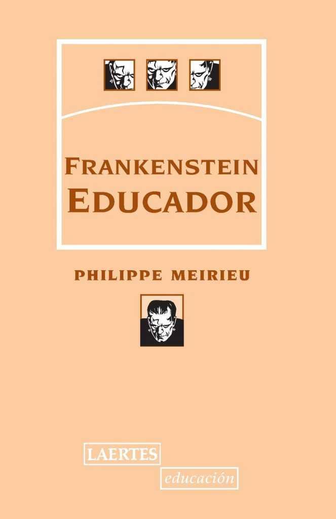Frankenstein educador de Philippe Meireur