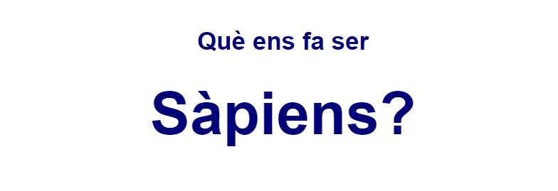 Què ens fa ser Sàpiens? Jordi Serrallonga i Damià Heine