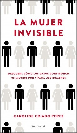 recomanacio-sant-jordi-la-mujer-invisible-caroline-criado-seix-barral