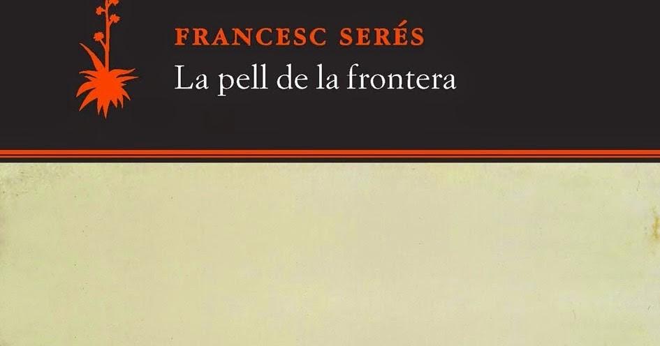 Treball Final de Grau sobre 'La pell de la frontera', de Francesc Serés